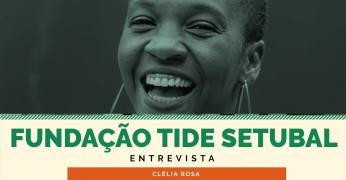 O professor atua no presente para projetar o futuro - Fundação Tide Setubal entrevista Clelia Rosa