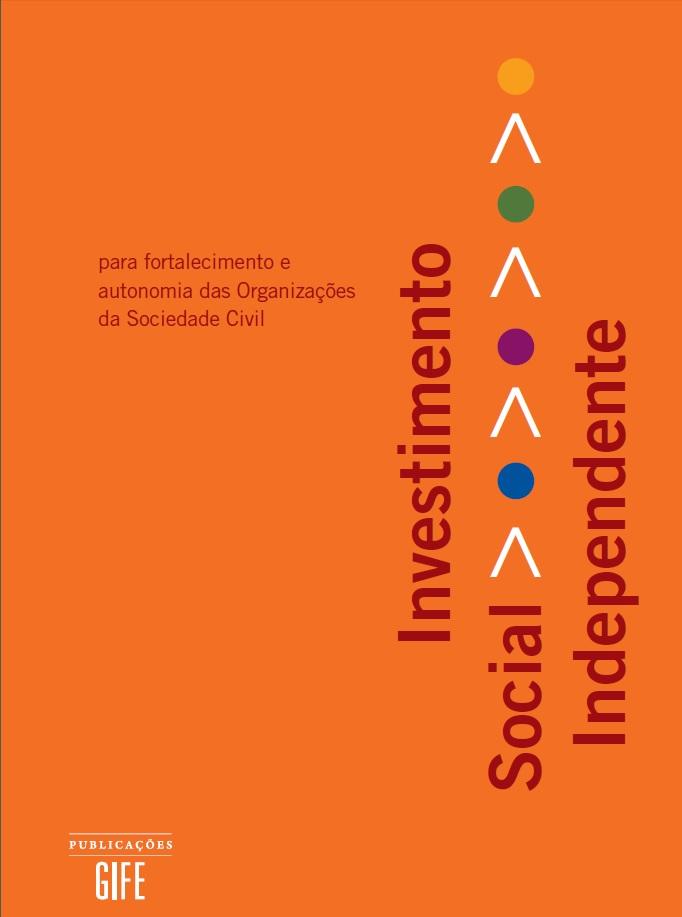 Investimento Social Independente para fortalecimento e autonomia das organizações da sociedade civil