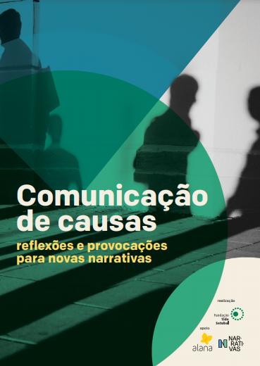 Comunicação de Causas – Reflexões e Provocações para Novas Narrativas