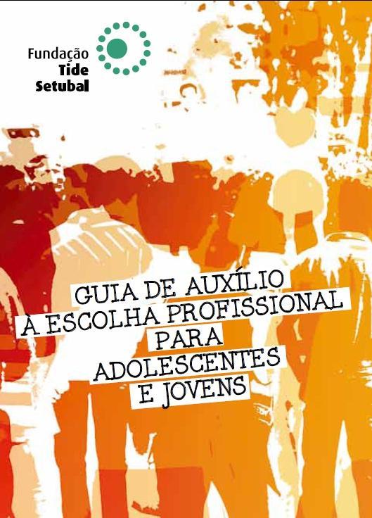 Guia de Auxílio à Escolha Profissional para Adolescentes e Jovens