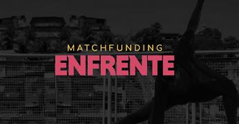 Selecionadas as primeiras 58 iniciativas do Matchfunding Enfrente Geração de Trabalho e Renda