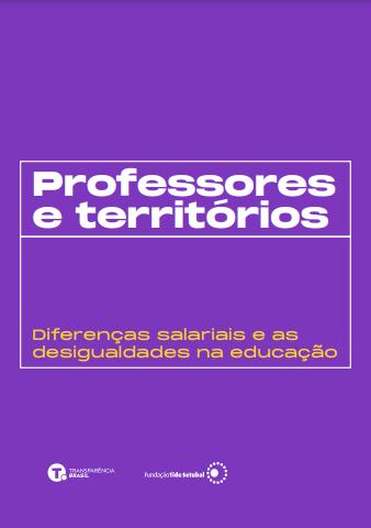 Professores e Territórios – Diferenças Salariais e as Desigualdades na Educação